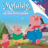 mylaidy-aux-pays-des-contes-t12-les-trois-petits-cochons
