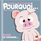 collection-pourquoi-hugo-le-cochon