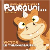 collection-pourquoi-victor-le-tyrannosaure